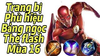 (Top the flash) mùa 16 cách chơi, phù hiệu và bảng ngọc cho the flash mùa 16