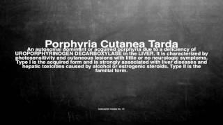 Medical vocabulary: What does Porphyria Cutanea Tarda mean