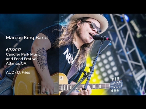 Marcus King Band Live at Candler Park Music and Food Festival - 6/3/2017 Full Show AUD