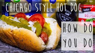 Chicago Style Hot Dog || Build it and They Will Come
