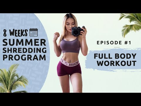 FULL BODY WORKOUT - Summer Shredding EPISODE #1 - 8 WEEKS FREE WORKOUT PROGRAM