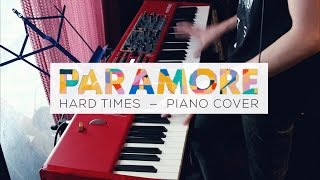 Hard Times - PARAMORE - (Piano Cover)