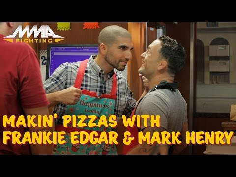 Makin' Pizzas with Frankie Edgar & Mark Henry