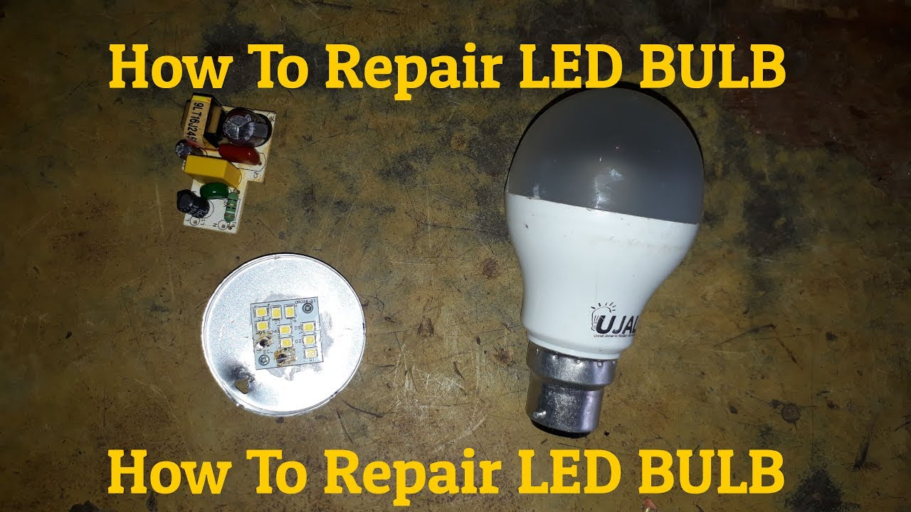 How to repair led Bulb
