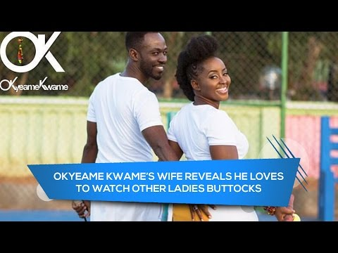 Okyeame Kwame's Wife Reveals He loves Watching Buttocks of Other Ladies || Kuulpeeps News