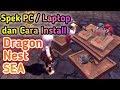 SPEK PC / LAPTOP dan CARA DOWNLOAD GAME DRAGON NEST SEA