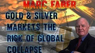 Marc Faber: Gold&Silver Markets 2016 Analysis,The Risk of Global Collapse