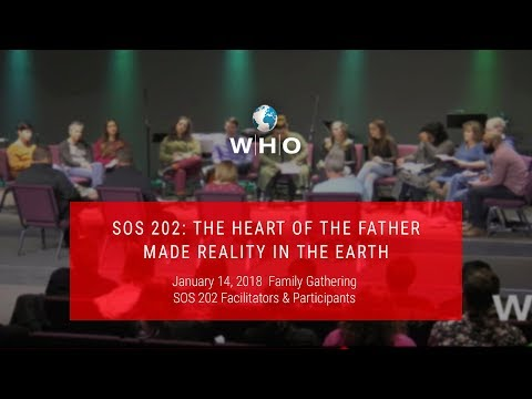SOS 202: The Heart of the Father Made Reality in the Earth