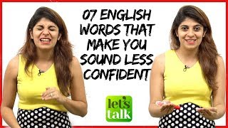 7 English Words that make you sound Less Confident   Spoken English lesson with Niharika