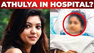 SHOCKING : Actress Athulya Admitted in Hospital