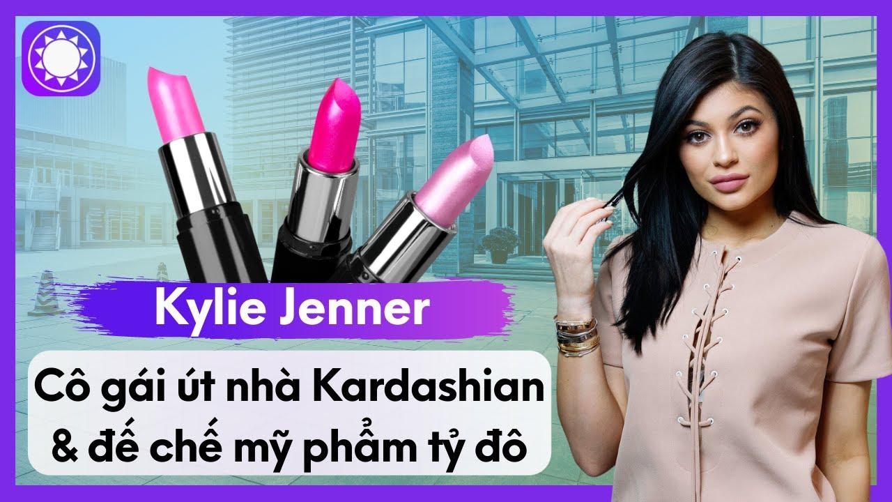 Kylie Jenner - Cô Gái Út Nhà Kardashian & Đế Chế Mỹ Phẩm Tỷ Đô