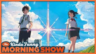 NICK FINALLY REVIEWS YOUR NAME!!! - The Kinda Funny Morning Show 05.21.18