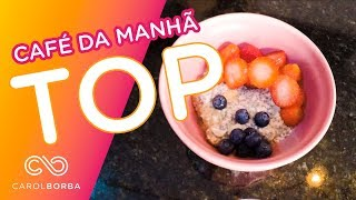 Café da manhã TOP com baixo índice glicêmico - Carol Borba