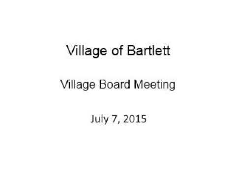 Village of Bartlett - Village Board Meeting - July 7, 2015
