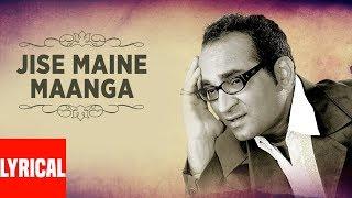 Jise Maine Maanga Lyrical Video Hindi Album Lamahe   Abhijeet Bhattacharya