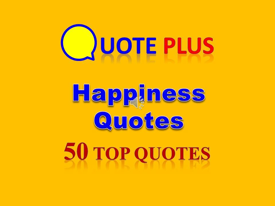 Top Quotes About Life And Happiness Pleasing Happy Quotes  Top 50 Happiness Quotes About Life And Love  Daily