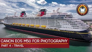 Canon EOS M50 For Photography Part 4 - Travel