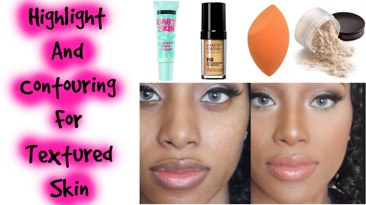 flawless foundation highlight and contour on textured skin youtube