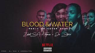Blood & Water (REMIX) Fryamusic Ft. Dre Stunner Prod. ZeebeatSA Vox Mixed. DJ Zac