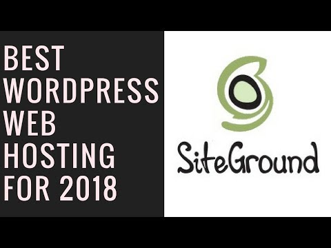 Best Web Hosting for WordPress 2018 – Siteground Review
