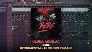 Ozuna Feat. Anuel AA - Bebe [Instrumental + FL Studio Remake + FLP]