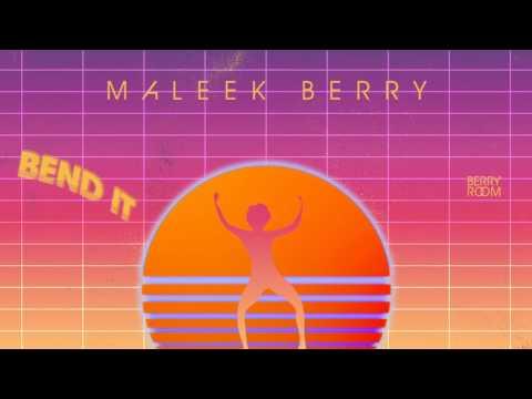 Maleek Berry - Bend It (Official Audio)