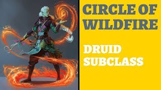 WILDFIRE DRUID: a NEW Druid subclass from UA