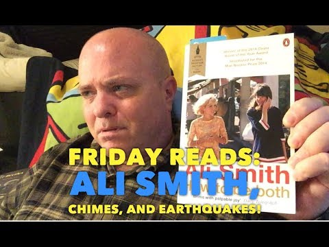 Friday reads - 6 October 2017: Ali Smith, Chimes, and Earthquakes
