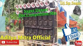 Super Dancer_New Running JBL Dot Competition Mix || Dj Sp Sagar || Aditya Mitra Official