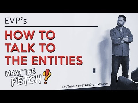 EVP's #4: How to Talk to the Entities