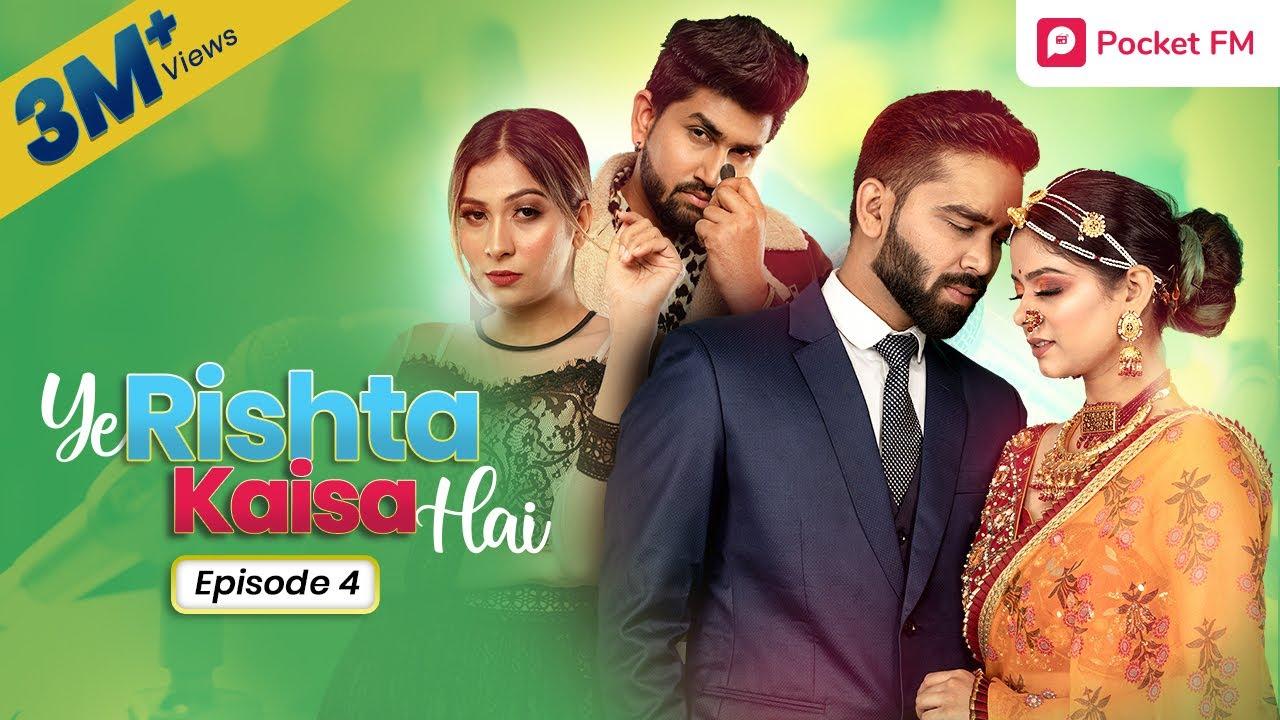 Download Ye Rishta Kaisa Hai   Ep 04 - दौलत की धाक   Web Series   Pocket FM Story in Hindi