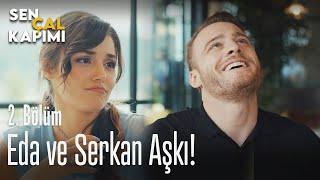 Eda ve Serkan aşkı! - Sen Çal Kapımı 2. Bölüm