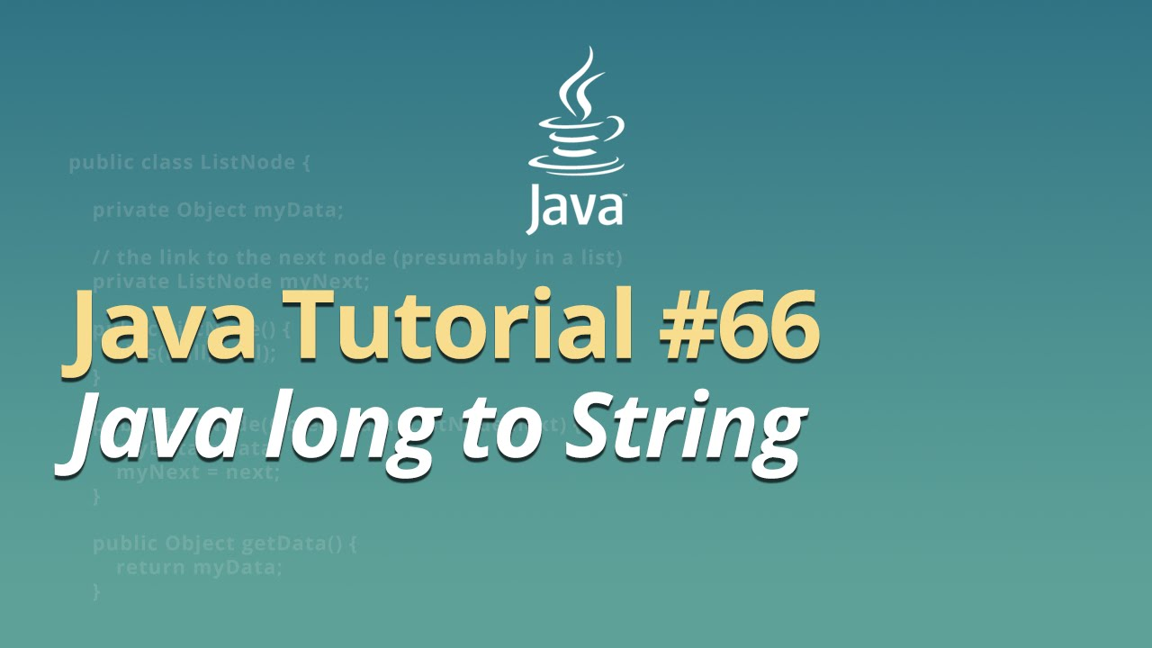Java Tutorial - #66 - Java long to String
