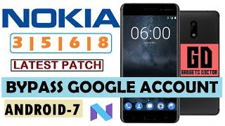 ALL Nokia 3 |5 |6 |8 FRP Bypass Google Account (Latest Patch) (Android-7)-2017