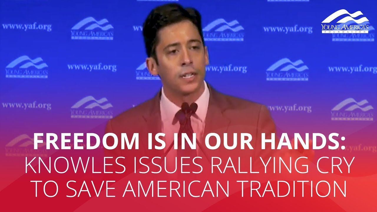 FREEDOM IS IN OUR HANDS: Knowles issues rallying cry to save American tradition -YAFTV