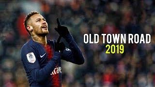 Neymar Jr Old Town Road - Lil Nas X Skills &amp Goals 2019 HD