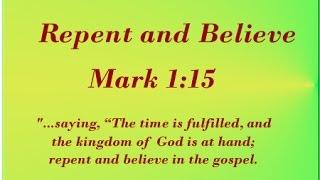 Believe in the Gospel then repent: Jesus in Mark 1:15 - YouTube