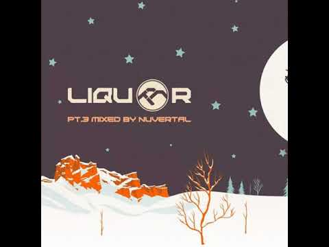 Liquor pt.3 mixed by Nuvertal