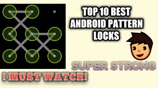 TOP 10 IMPOSSIBLE PATTERN LOCKS FOR SMARTPHONES