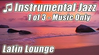 INSTRUMENTAL JAZZ  #1 Bossa Nova Songs Cool Latin Lounge Smooth Music Chillout Background musica mix