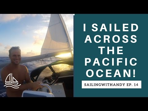 I Sailed Across the Pacific Ocean! SailingWithAndy Ep. #14
