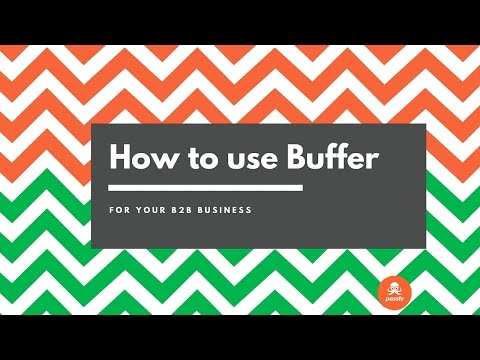 How to use Buffer for your B2B Business