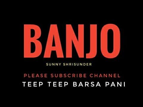 Tip Tip Barsa Pani_on Banjo