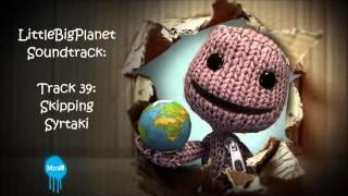 LittleBigPlanet OST - Track 39 - Skipping Syrtaki
