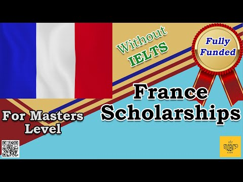 Fully Funded Scholarships In France 2020-21 | In All Fields | Students E Cafe