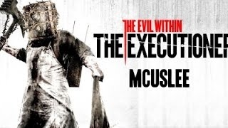 "The Evil Within - The Executioner - ""I"