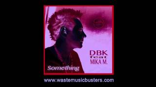 DBK feat. Mika M - Something