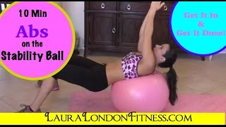 10 Minute Ab Workout on the Stability Ball with Laura London Fitness