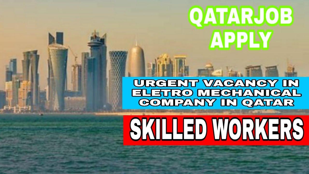 Job in Qatar | Qatar visa | Qatar vacancy for skilled workers | electrician  |/pipe fitters | welder