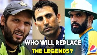 Who will replace Legends Boom Boom Afridi , Younis Khan & Misbah ?